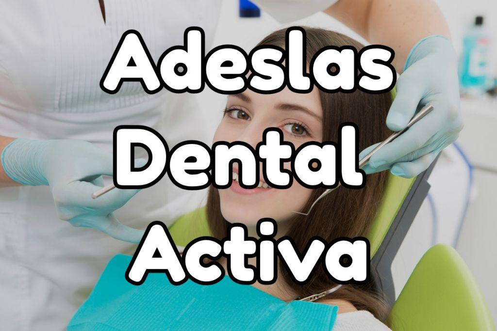 Adeslas Dental Activa Salud24h