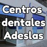 Centros dentales de Adeslas