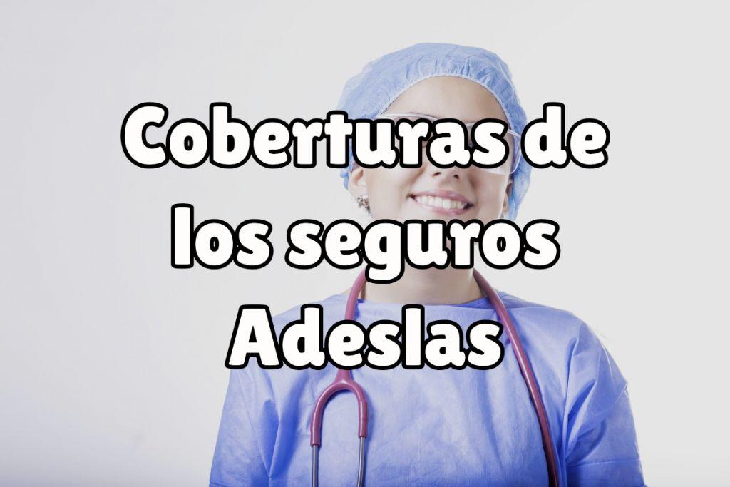 Coberturas de los seguros Adeslas