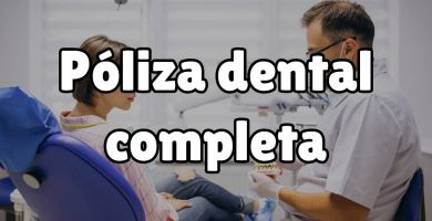 ¿Qué servicios ofrece la póliza dental completa?