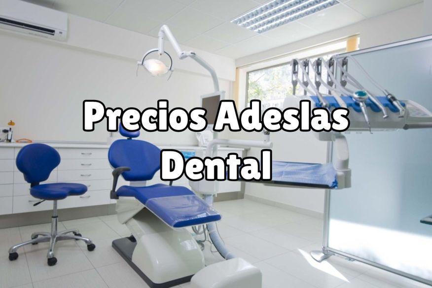precios adeslas dental
