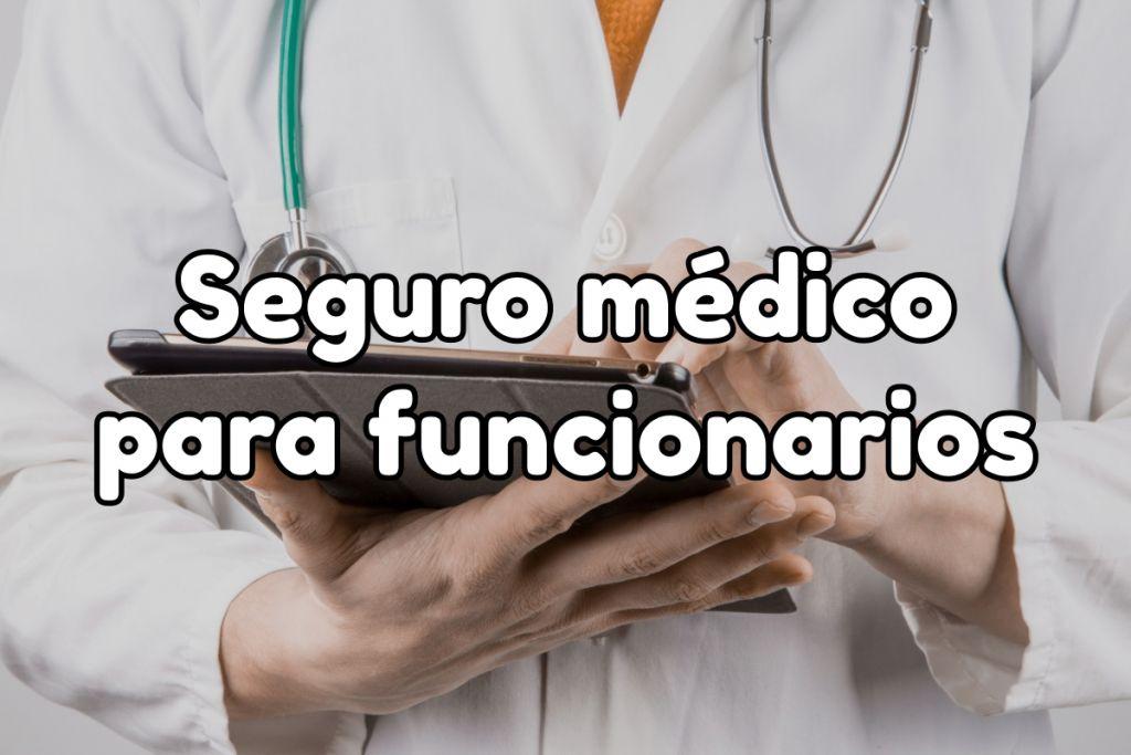 Seguro médico para funcionarios