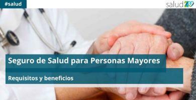 Seguro de Salud para Personas Mayores