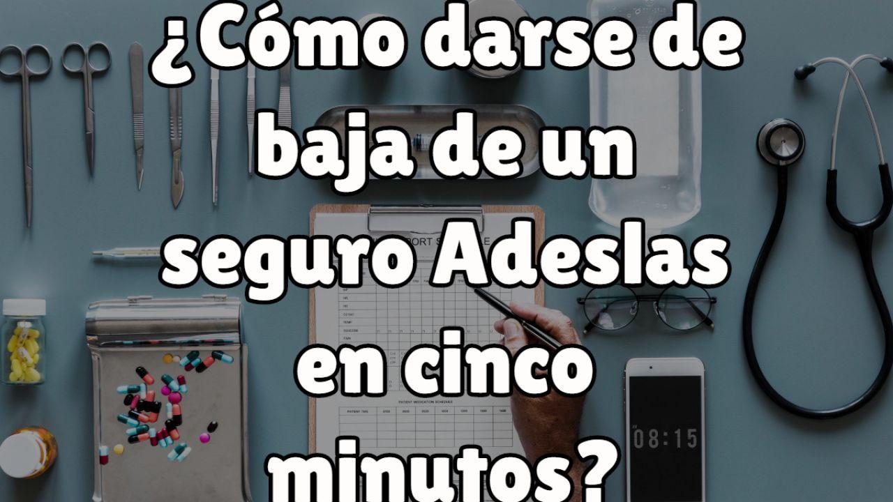 Dar De Baja Adeslas En 5 Minutos 2019 Salud24h