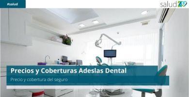 Precios y Coberturas Adeslas Dental