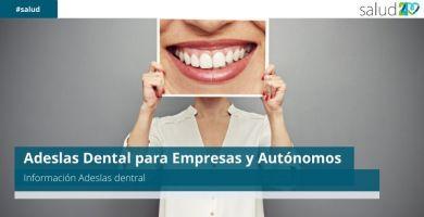 Adeslas Dental para Empresas y Autónomos