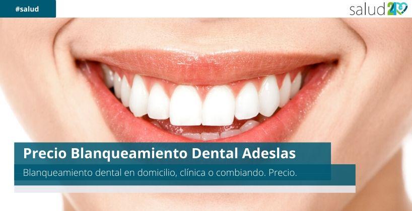 Precio Blanqueamiento Dental Adeslas