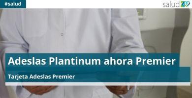 Adeslas Platinum ahora Premier