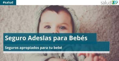 Seguro Adeslas para Bebés