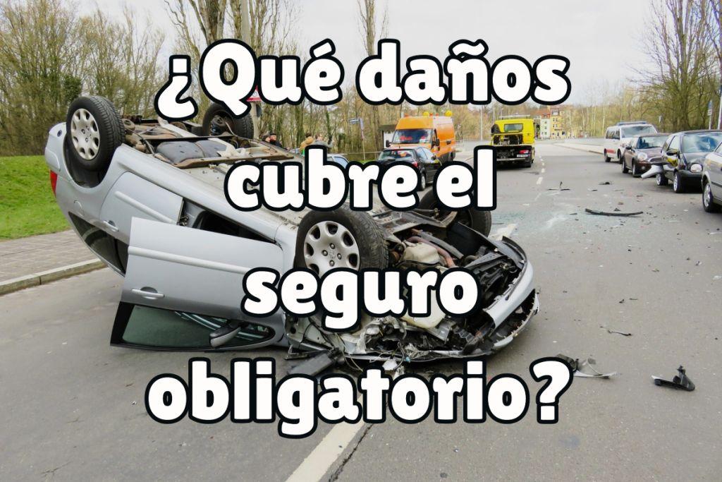 ¿Qué daños cubre el seguro obligatorio?